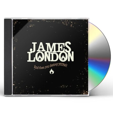 james London AND THEN YOU DESTROY YOURSELF. CD