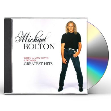 Michael Bolton WHEN A MAN LOVES A WOMAN: GREATEST HITS CD