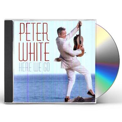 Peter White HERE WE GO CD