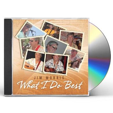 Jim Morris WHAT I DO BEST CD