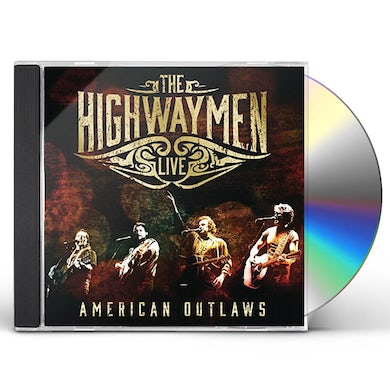 Highwaymen LIVE: AMERICAN OUTLAWS CD