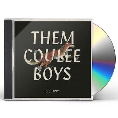 Them Coulee Boys Die Happy CD