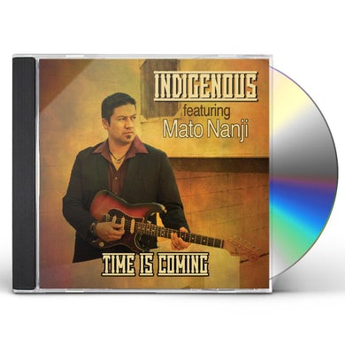 Indigenous TIME IS COMING CD