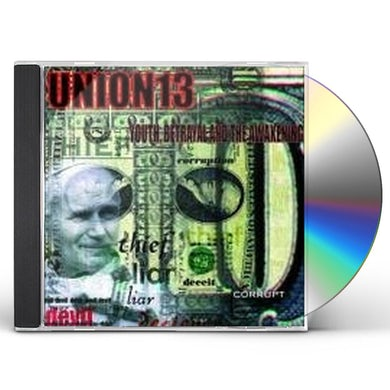 Union 13 YOUTH BETRAYAL AND THE AWAKENING CD