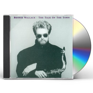 Bennie Wallace TALK OF THE TOWN CD