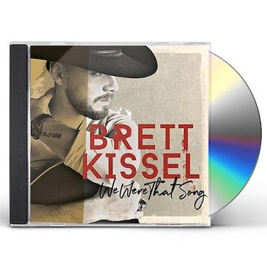Brett Kissel WE WERE THAT SONG CD