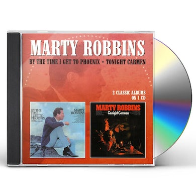 Marty Robbins BY THE TIME I GET TO PHOENIX / TONIGHT CARMEN CD
