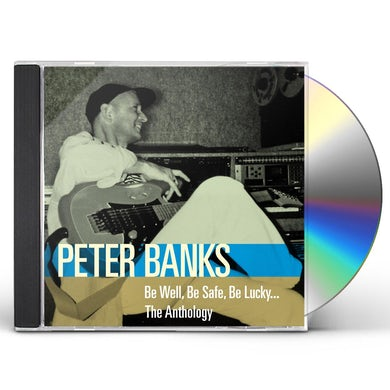 Peter Banks BE WELL BE SAFE BE LUCKY: ANTHOLOGY CD