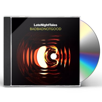 LATE NIGHT TALES: BADBADNOTGOOD (MIXED) CD