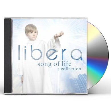 Libera SONG OF LIFE: A COLLECTION CD