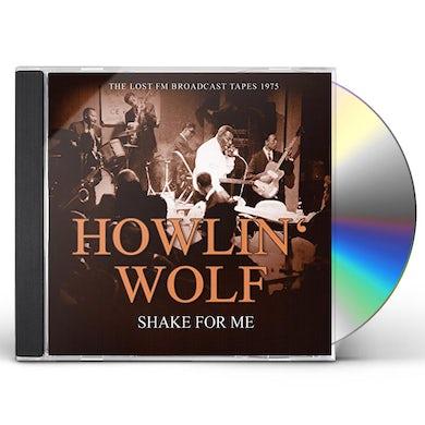 Howlin' Wolf SHAKE FOR ME: RADIO BROADCAST 1975 CD