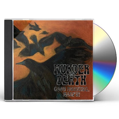 Murder By Death GOOD MORNING MAGPIE CD