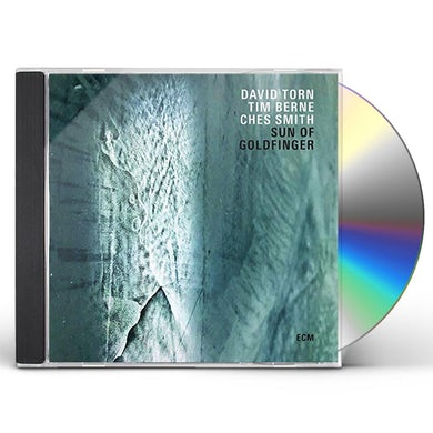 David Torn / Tim Berne / Ches Smith SUN OF GOLDFINGER CD
