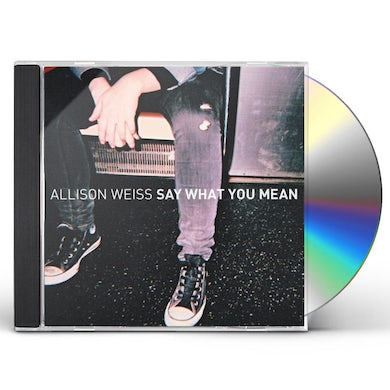 Allison Weiss SAY WHAT YOU MEAN CD