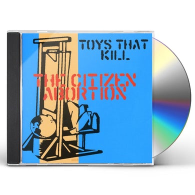 Toys That Kill CITIZEN ABORTION CD