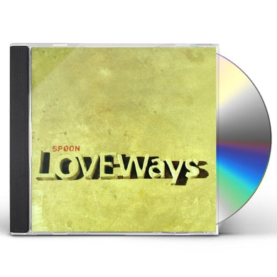 Spoon LOVE WAYS CD