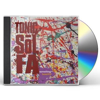 Tonic Sol-Fa SOMETHING BEAUTIFUL CD