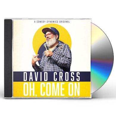 David Cross OH COME ON CD