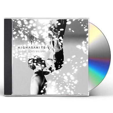 Highasakite ALL THAT FLOATS WILL RAIN CD
