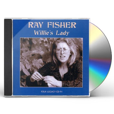 Ray Fisher WILLIES LADY CD