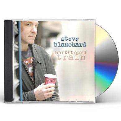 Steve Blanchard NORTHBOUND TRAIN CD