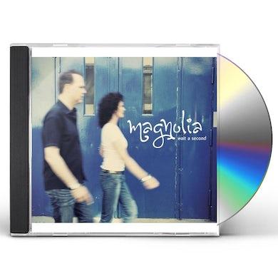 Magnolia WAIT A SECOND CD