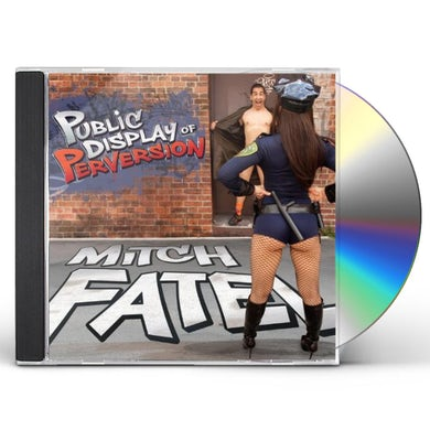 Mitch Fatel PUBLIC DISPLAY OF PERVERSION CD