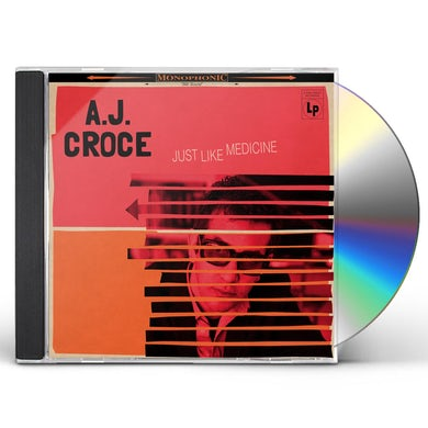 A.J. Croce JUST LIKE MEDICINE CD