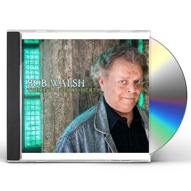 Bob Walsh THERES A STORY HERE (DIGI) CD