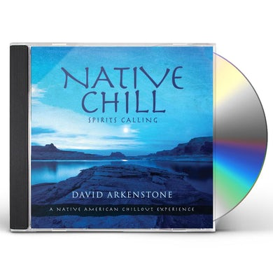 David Arkenstone NATIVE CHILL: SPIRITS CALLING A NATIVE AMERICAN CD