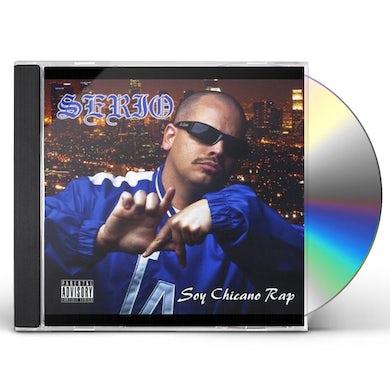 Serio SOY CHICANO RAP CD