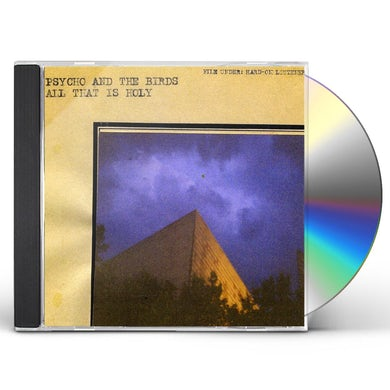 Psycho & Birds ALL THAT IS HOLY CD