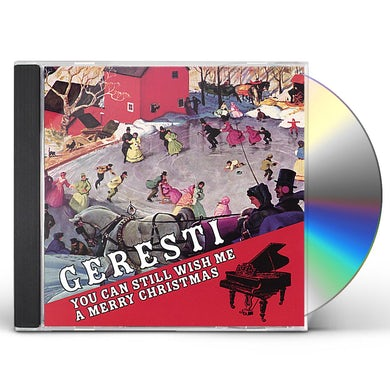 Geresti YOU CAN STILL WISH ME A MERRY CHRISTMAS CD