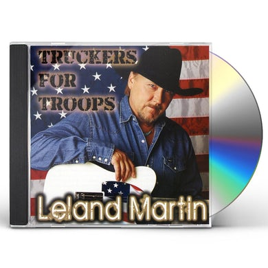 Leland Martin TRUCKERS FOR TROOPS CD