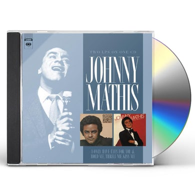 Johnny Mathis I ONLY HAVE EYES FOR YOU / HOLD ME, THRILL ME KISS CD