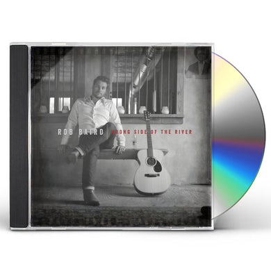 Rob Baird WRONG SIDE OF THE RIVER CD