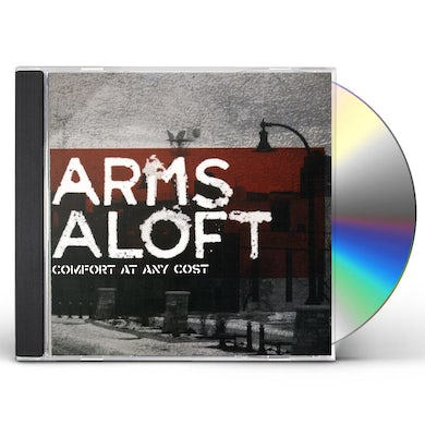 Arms Aloft COMFORT AT ANY COST CD