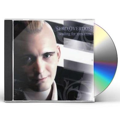 Sero.Overdose HEADING FOR TOMORROW CD