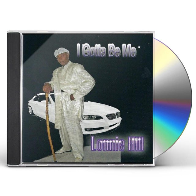 Lonnie Hill I GOTTA BE ME CD
