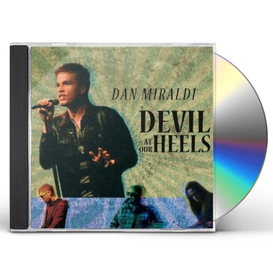 Dan Miraldi DEVIL AT OUR HEELS CD