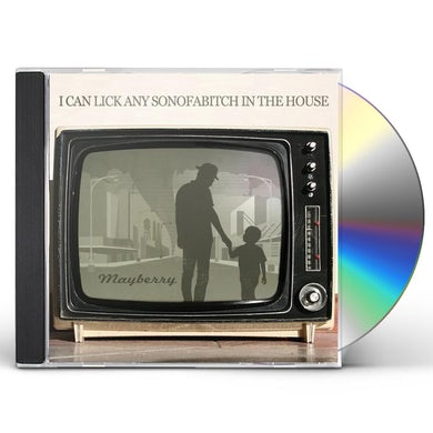 I Can Lick Any Sonofabitch in the House MAYBERRY CD