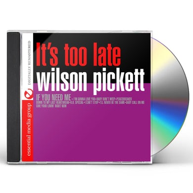 Wilson Pickett IT'S TOO LATE CD