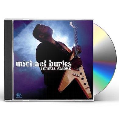 Michael Burks I SMELL SMOKE CD