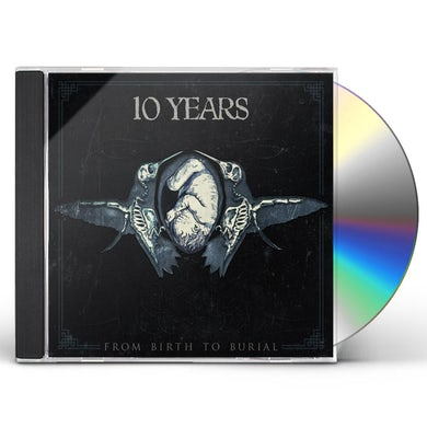 10 Years FROM BIRTH TO BURIAL CD