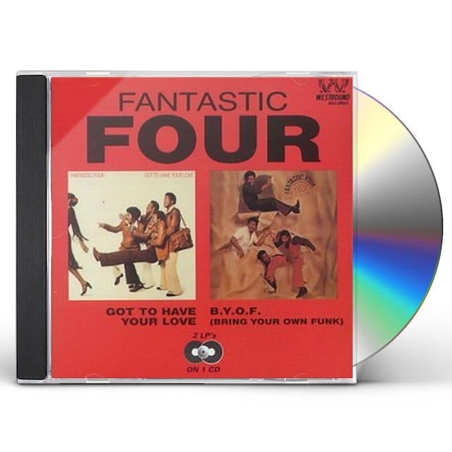 Fantastic Four GOT TO HAVE YOUR LOVE/B.Y.O.F (BRING YOUR OWN FUNK CD