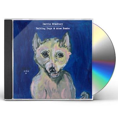 Darrin Bradbury TALKING DOGS & ATOM BOMBS CD