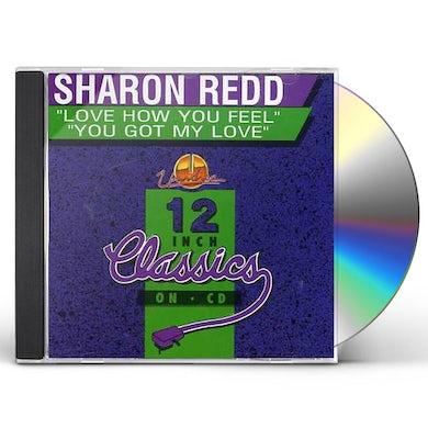Sharon Redd LOVE HOW YOU FEEL / YOU GOT MY LOVE CD