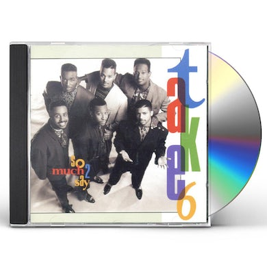 Take 6 SO MUCH TO SAY CD