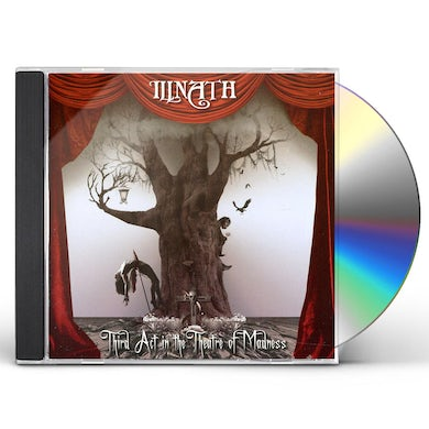 Illnath THIRD ACT IN THE THEATRE OF MADNESS CD