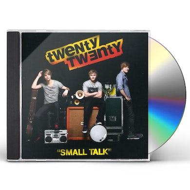 Twenty Twenty SMALL TALK CD